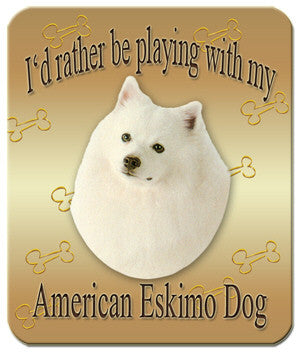 I'd Rather Be Playing With My American Eskimo Dog Mouse Pad