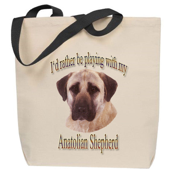 I'd Rather Be Playing With My Anatolian Shepherd Tote Bag