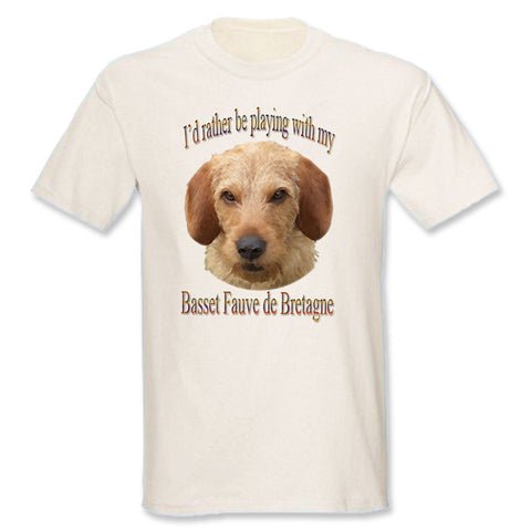 Beige I'd Rather Be Playing With My Basset Fauve de Bretagne T-Shirt