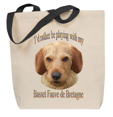I'd Rather Be Playing With My Basset Fauve de Bretagne Tote Bag