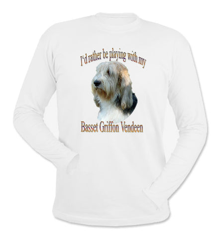 White I'd Rather Be Playing With My Basset Griffon Vendeen Long SleeveT-Shirt