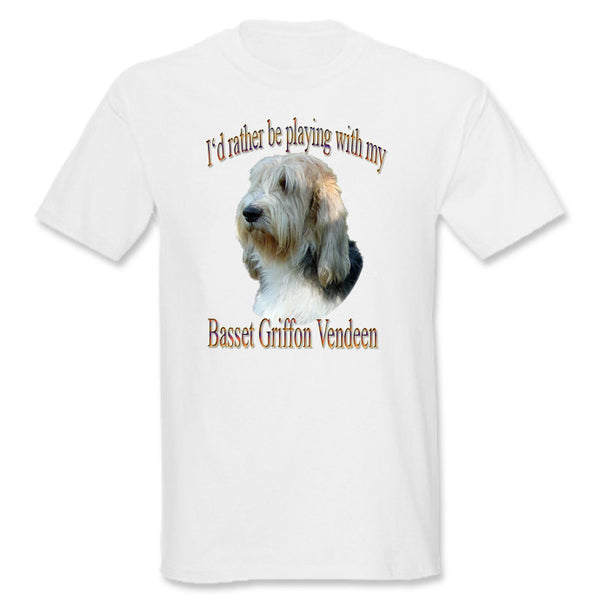 White I'd Rather Be Playing With My Basset Griffon Vendeen T-Shirt