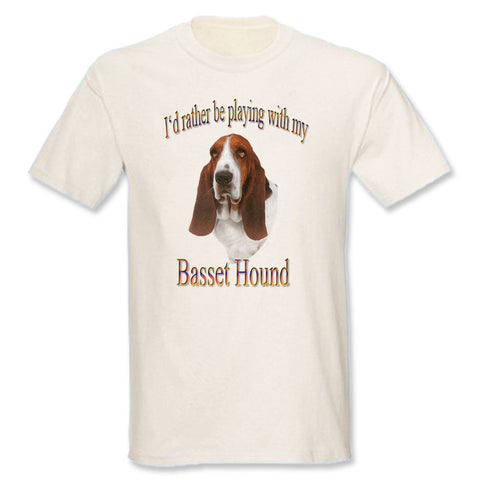 Natural I'd Rather Be Playing With My Basset Hound T-Shirt