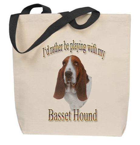 I'd Rather Be Playing With My Basset Hound Tote Bag