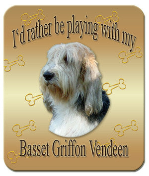I'd Rather Be Playing With My Basset Griffon Vendeen Mouse Pad