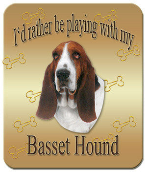 I'd Rather Be Playing With My Basset Hound Mouse Pad