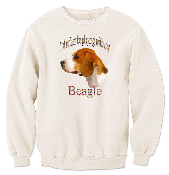 Natural I'd Rather Be Playing With My Beagle Sweatshirt