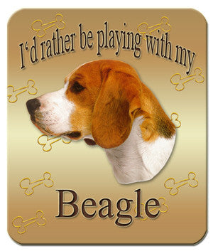 I'd Rather Be Playing With My Beagle Mouse Pad