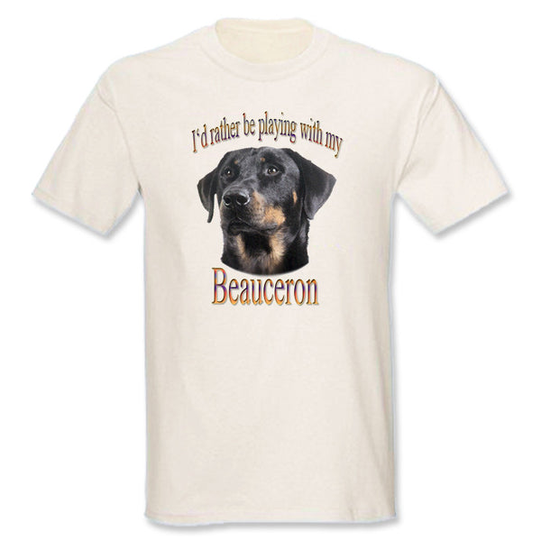 Natural I'd Rather Be Playing With My Beauceron T-Shirt