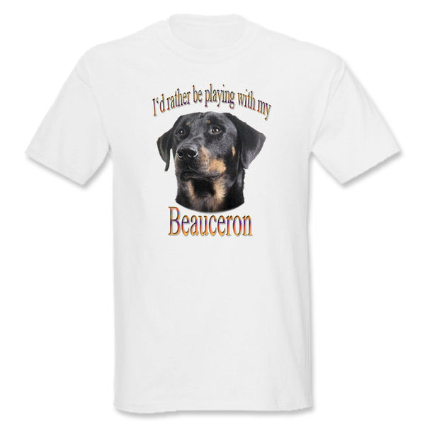 White I'd Rather Be Playing With My Beauceron T-Shirt