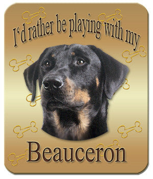 I'd Rather Be Playing With My Beauceron Mouse Pad