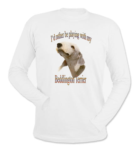White I'd Rather Be Playing With My Bedlington Terrier Long Sleeve T-Shirt