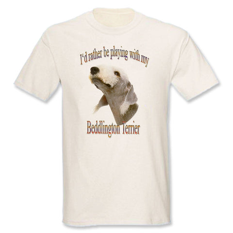 Natural I'd Rather Be Playing With My Bedlington Terrier T-Shirt