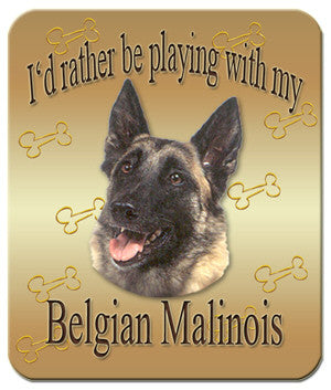 I'd Rather Be Playing With My Belgian Malinois Mouse Pad