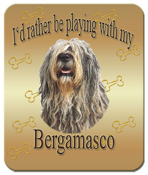 I'd Rather Be Playing With My Bergamasco Mouse Pad