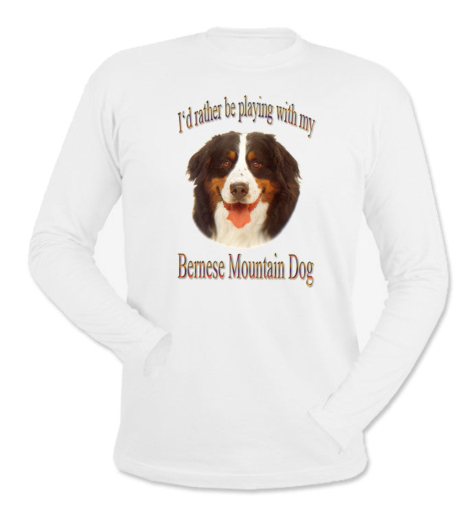 White I'd Rather Be Playing With My Bernese Mountain Dog Long Sleeve T-Shirt