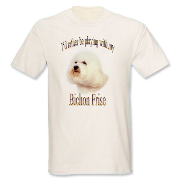 Natural I'd Rather Be Playing With My Bichon Frise T-Shirt