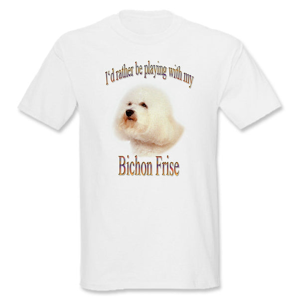 White I'd Rather Be Playing With My Bichon Frise T-Shirt