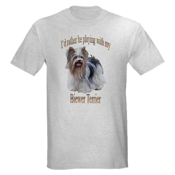 Gray I'd Rather Be Playing With My Biewer Terrier T-Shirt