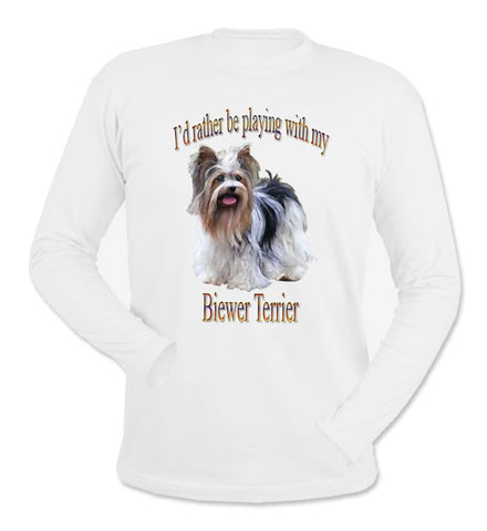 I'd Rather Be Playing With My Biewer Terrier White Long Sleeve T-Shirt