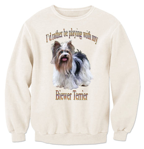 Beige I'd Rather Be Playing With My Biewer Terrier Sweatshirt
