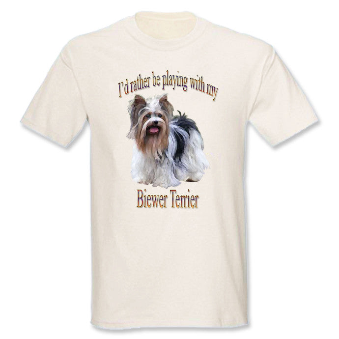 Beige I'd Rather Be Playing With My Biewer Terrier T-Shirt