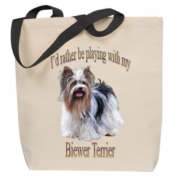 I'd Rather Be Playing With Biewer Terrier My Tote Bag