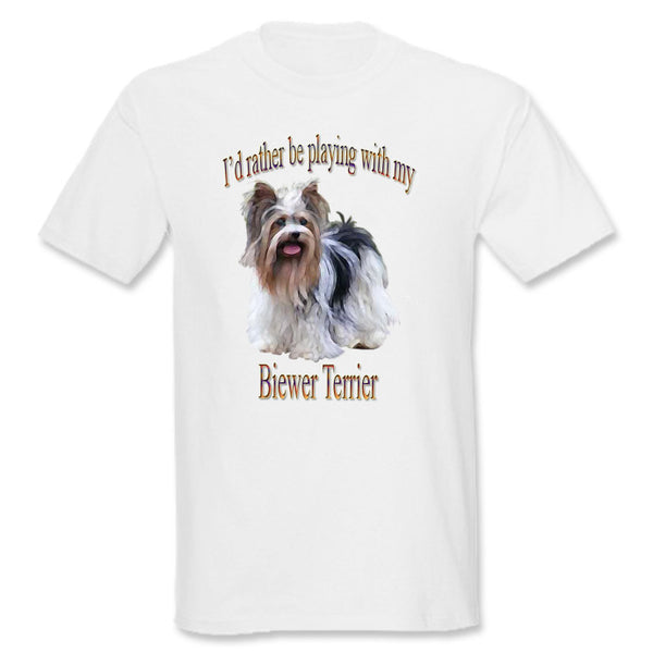 White I'd Rather Be Playing With My Biewer Terrier T-Shirt