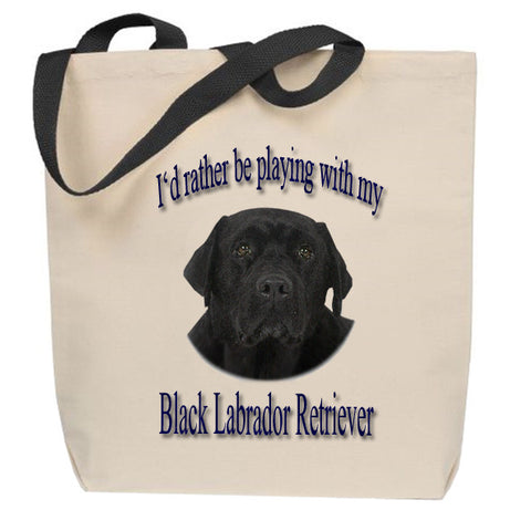 I'd Rather Be Playing With My Black Lab Tote Bag