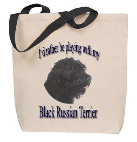 I'd Rather Be Playing With My Black Russian Terrier Tote Bag