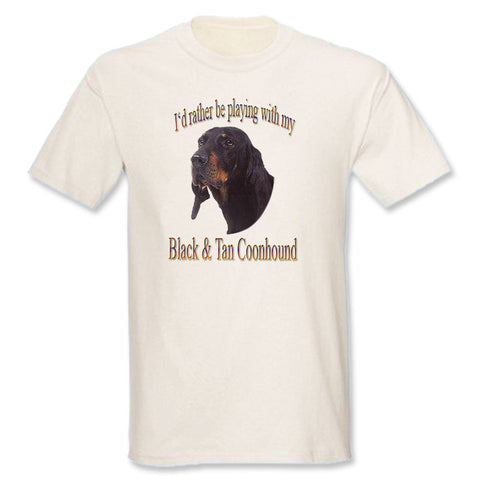 Natural I'd Rather Be Playing With My Black & Tan Coonhound T-Shirt