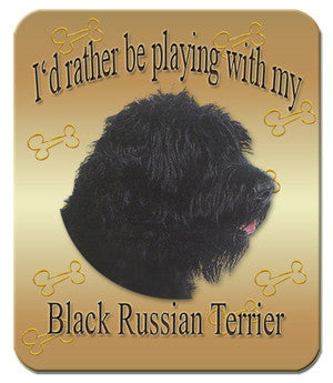 I'd Rather Be Playing With My Black Russian Terrier Mouse Pad