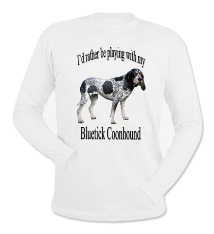 I'd Rather Be Playing With My Bluetick Coonhound White Long Sleeve T-Shirt
