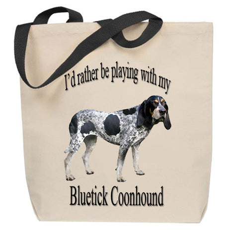 I'd Rather Be Playing With Bluetick Coonhound My Tote Bag