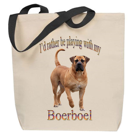 I'd Rather Be Playing With My Boerboel Tote Bag
