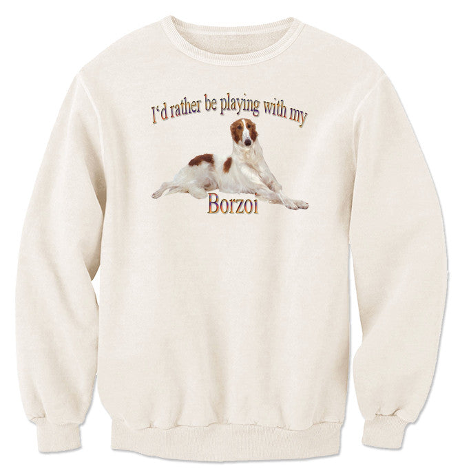 Natural I'd Rather Be Playing With My Borzoi Sweatshirt