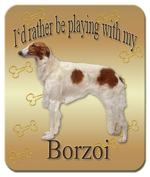 I'd Rather Be Playing With My Borzoi Mouse Pad