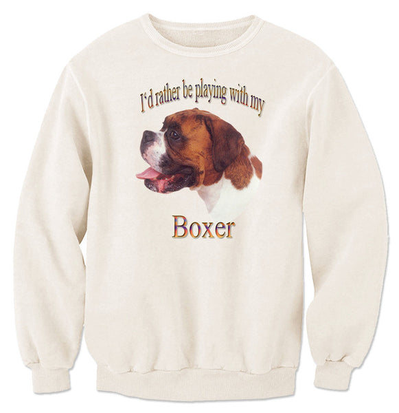 Natural I'd Rather Be Playing With My Boxer Sweatshirt