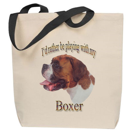 I'd Rather Be Playing With My Boxer Tote Bag