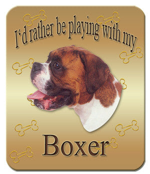 I'd Rather Be Playing With My Boxer Mouse Pad