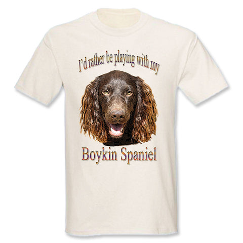 Beige I'd Rather Be Playing With My Boykin Spaniel T-Shirt