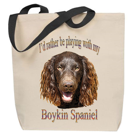 I'd Rather Be Playing With My Boykin Spaniel Tote Bag