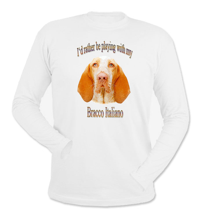 White I'd Rather Be Playing With My Bracco Italiano Long Sleeve T-Shirt