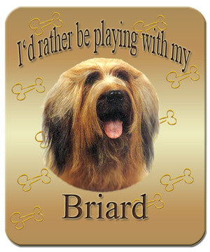 I'd Rather Be Playing With My Briard Mouse Pad
