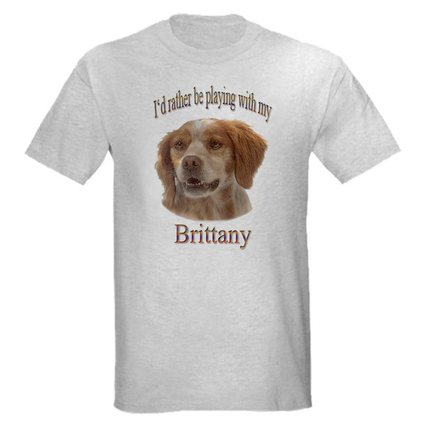 Gray I'd Rather Be Playing With My Brittany T-Shirt