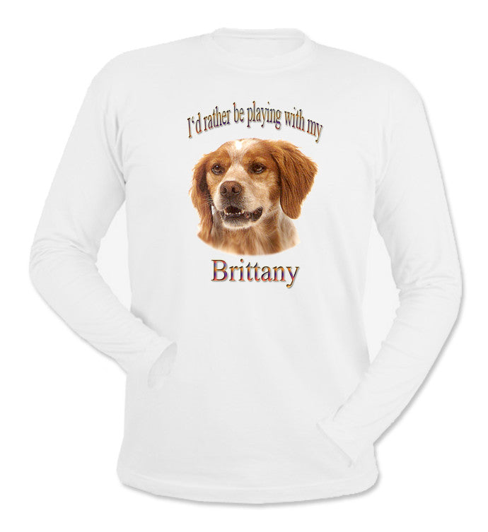 White I'd Rather Be Playing With My Brittany Long Sleeve T-Shirt