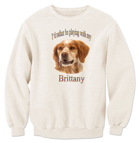 Natural I'd Rather Be Playing With My Brittany Sweatshirt