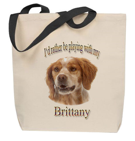 I'd Rather Be Playing With My Brittany Tote Bag