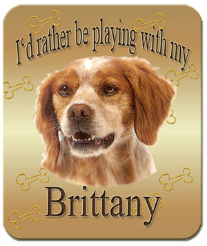 I'd Rather Be Playing With My Brittany Mouse Pad
