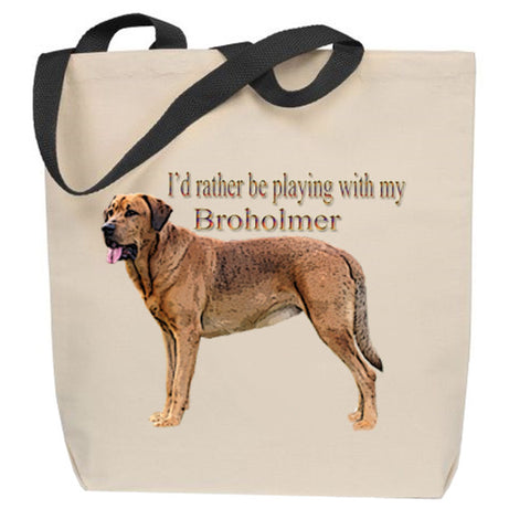 I'd Rather Be Playing With My Broholmer Tote Bag